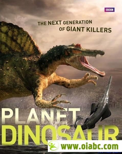BBC 恐龙星球. Planet.Dinosaur.适合6岁以上.超清1080P